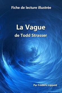 """Fiche de lecture illustrée du livre """"La Vague"""" écrit par Todd Strasser"""